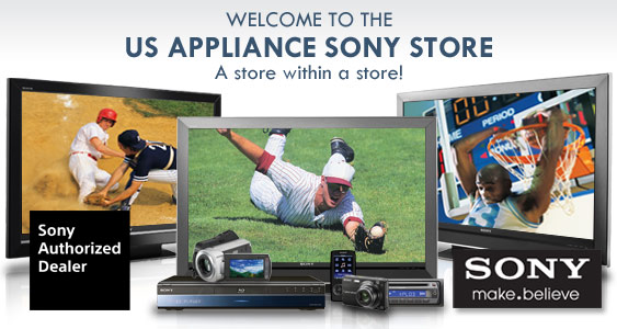 Welcome to the US Appliance Sony Store - The Store Within a Store!